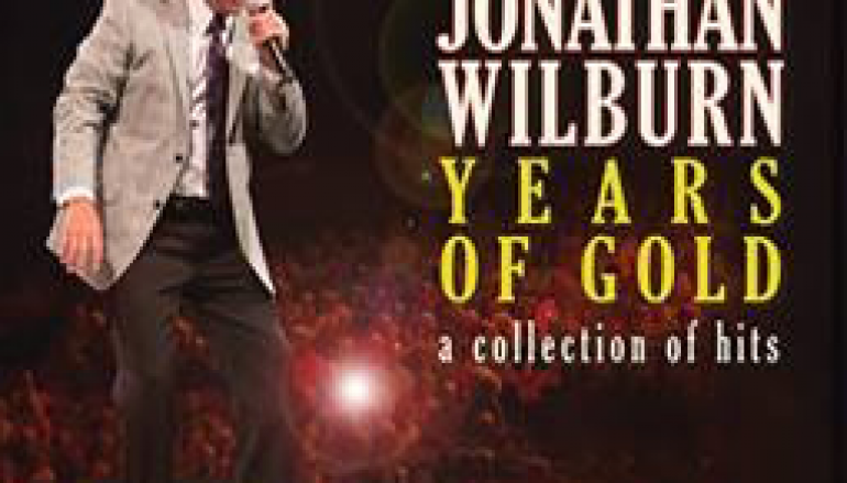 CD Mini-Review: The Best of Jonathan Wilburn: Years Of Gold – A Collection Of Hits