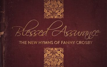 CD Hindsight Review: Blessed Assurance – The New Hymns Of Fanny Crosby