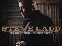 CD Review: Steve Ladd – No Excuses, No Regrets (EP)
