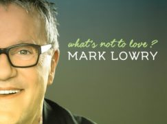 CD Review: Mark Lowry – What's Not To Love?