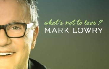 Concept Video: Mark Lowry – What's Not To Love