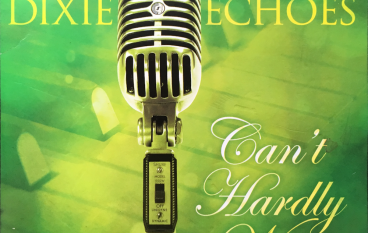 CD Review: Dixie Echoes – Can't Hardly Wait