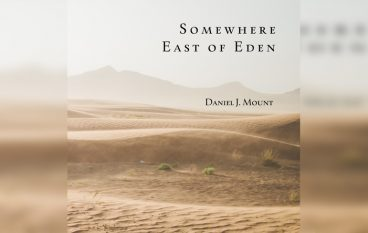"Audio Review: Daniel J. Mount – ""Somewhere East Of Eden"""